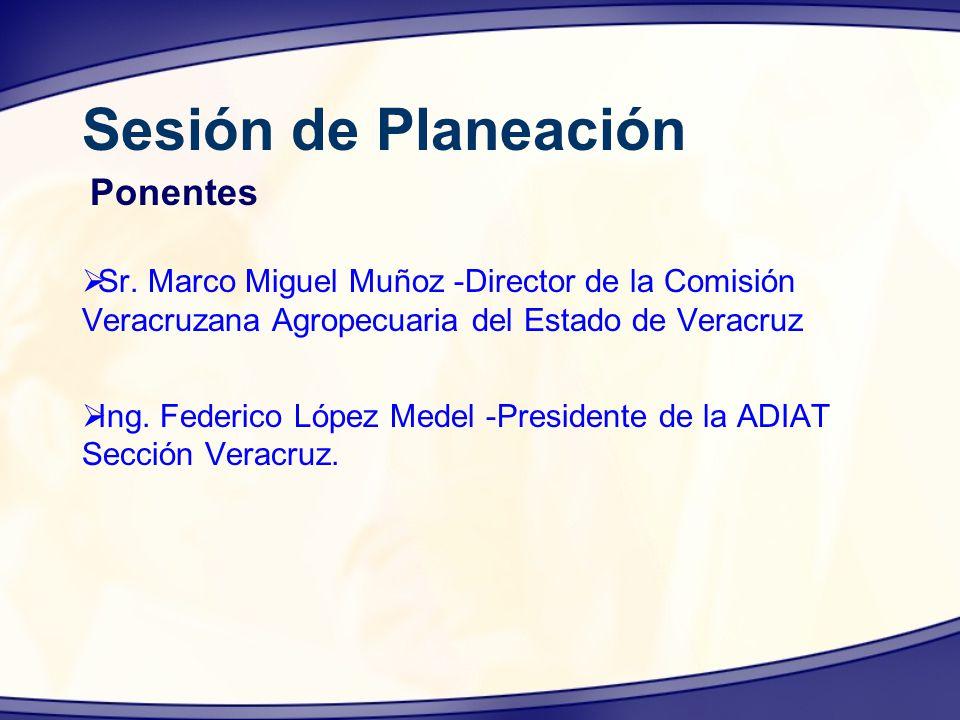 Sr. Marco Miguel Muñoz -Director de la Comisión Veracruzana Agropecuaria del Estado de Veracruz Ing. Federico López Medel -Presidente de la ADIAT Secc