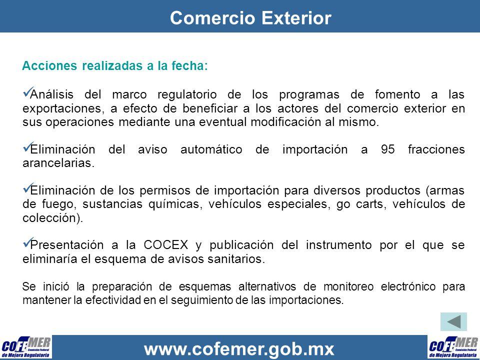 www.cofemer.gob.mx Comercio Exterior Acciones realizadas a la fecha: Análisis del marco regulatorio de los programas de fomento a las exportaciones, a