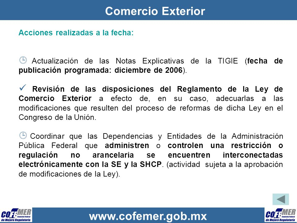 www.cofemer.gob.mx Comercio Exterior Acciones realizadas a la fecha: Actualización de las Notas Explicativas de la TIGIE (fecha de publicación program