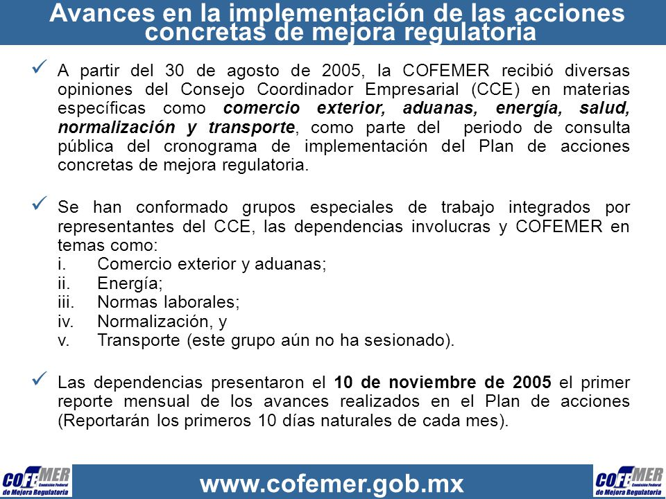 www.cofemer.gob.mx Comercio Exterior Acciones realizadas a la fecha: Establecimiento del impacto de la revisión y simplificación de 64 trámites.