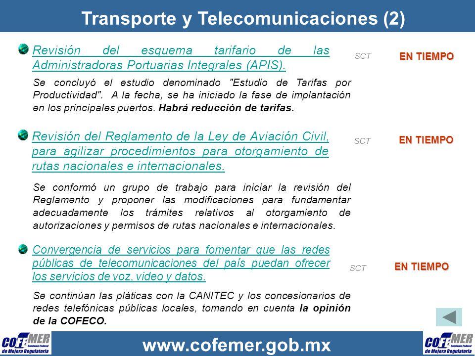www.cofemer.gob.mx Transporte y Telecomunicaciones (2) Revisión del esquema tarifario de las Administradoras Portuarias Integrales (APIS). EN TIEMPO S