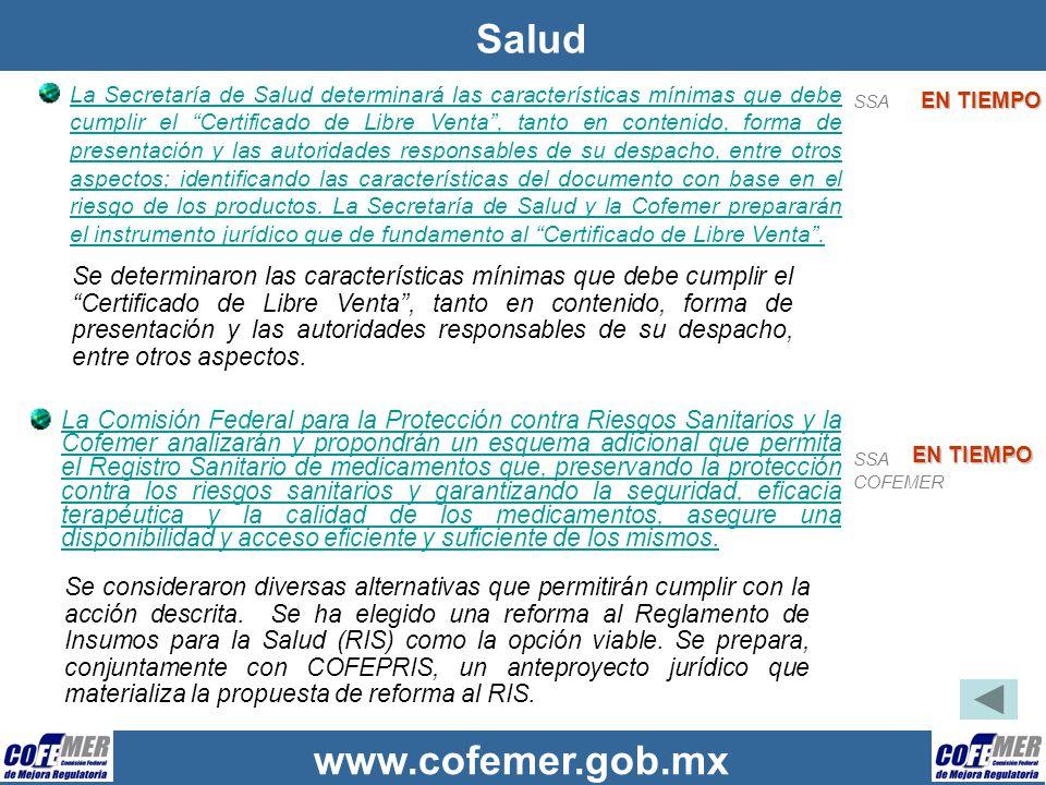 www.cofemer.gob.mx Salud La Secretaría de Salud determinará las características mínimas que debe cumplir el Certificado de Libre Venta, tanto en conte