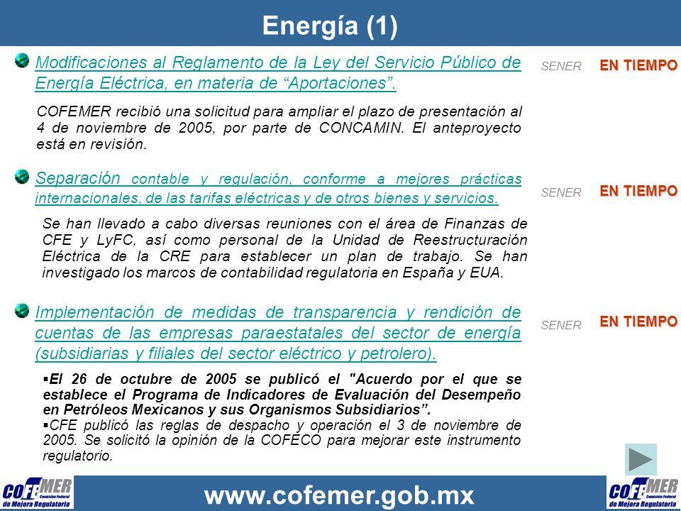 www.cofemer.gob.mx Energía (1) Modificaciones al Reglamento de la Ley del Servicio Público de Energía Eléctrica, en materia de Aportaciones. COFEMER r