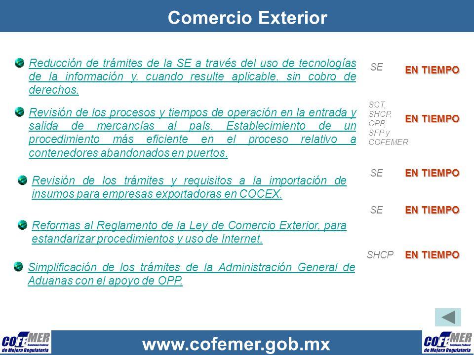 www.cofemer.gob.mx Comercio Exterior Reducción de trámites de la SE a través del uso de tecnologías de la información y, cuando resulte aplicable, sin