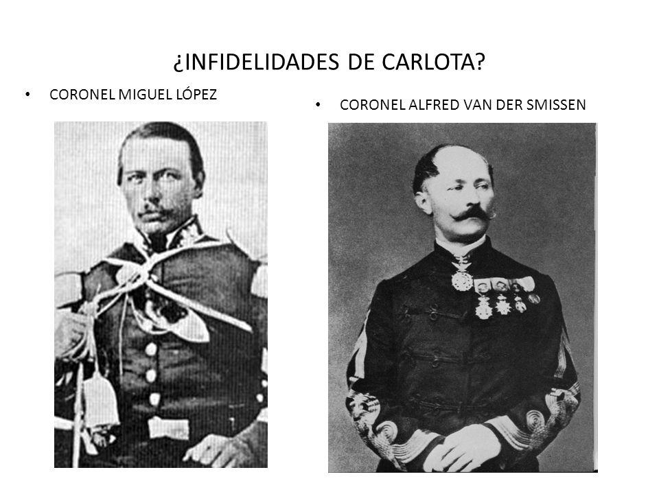 ¿INFIDELIDADES DE CARLOTA? CORONEL MIGUEL LÓPEZ CORONEL ALFRED VAN DER SMISSEN