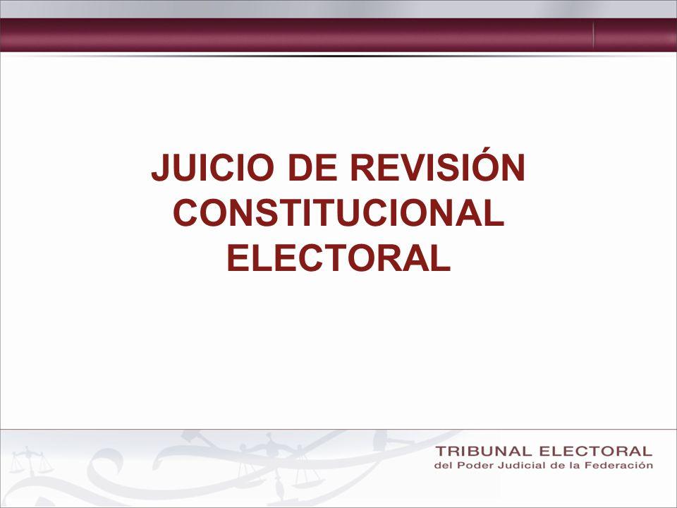 JUICIO DE REVISIÓN CONSTITUCIONAL ELECTORAL
