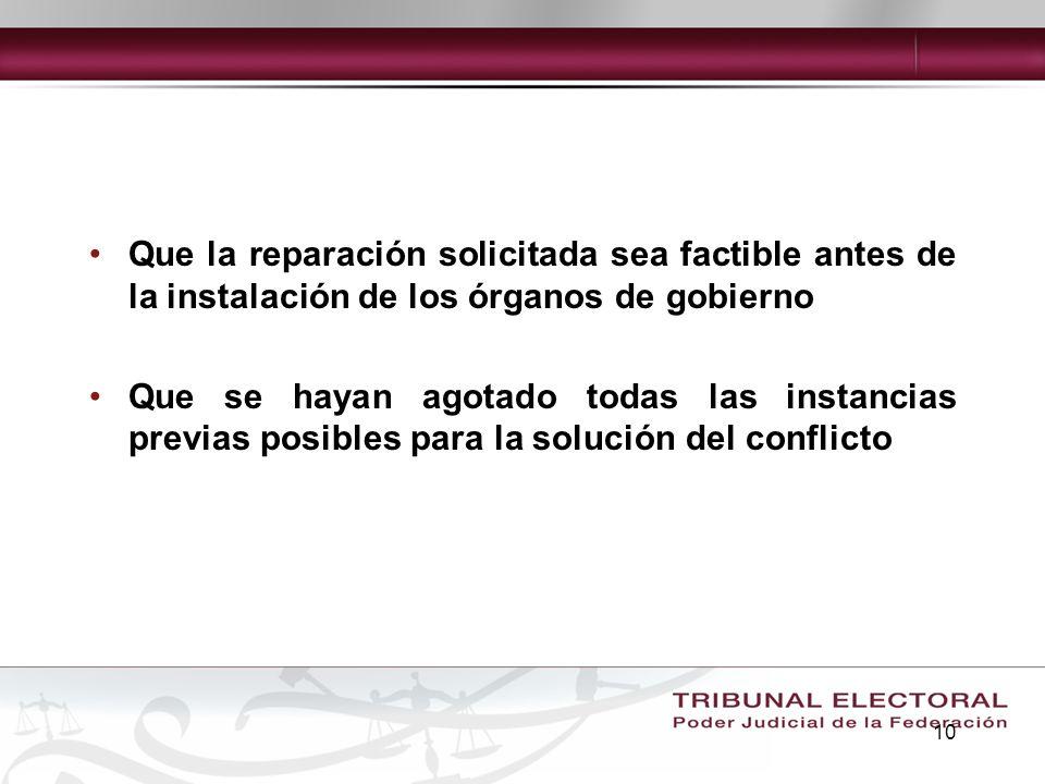 10 Que la reparación solicitada sea factible antes de la instalación de los órganos de gobierno Que se hayan agotado todas las instancias previas posi