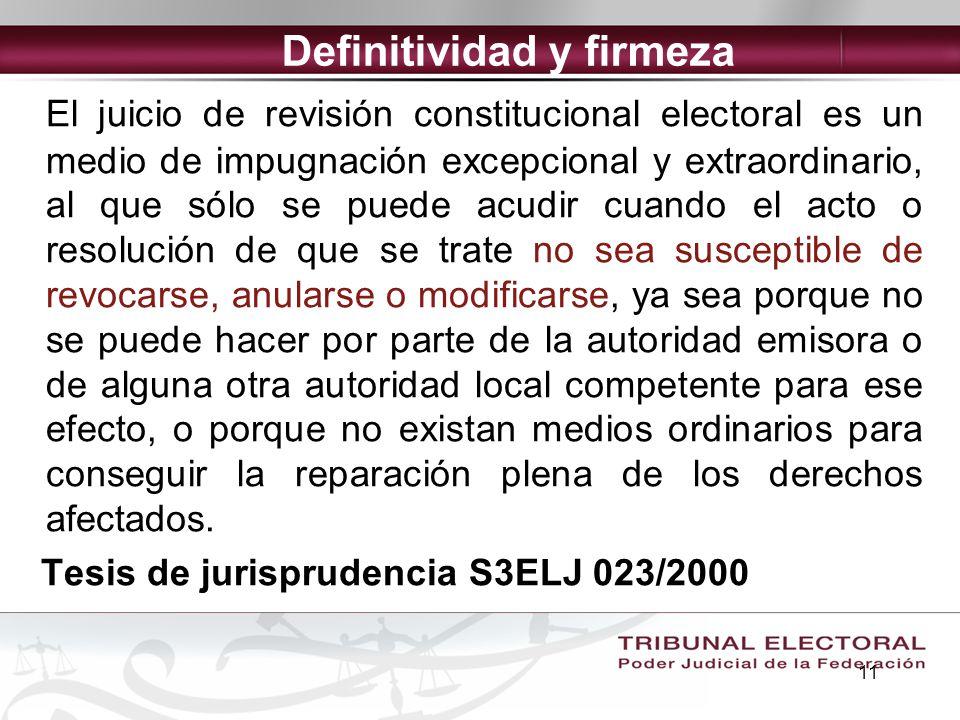 11 El juicio de revisión constitucional electoral es un medio de impugnación excepcional y extraordinario, al que sólo se puede acudir cuando el acto