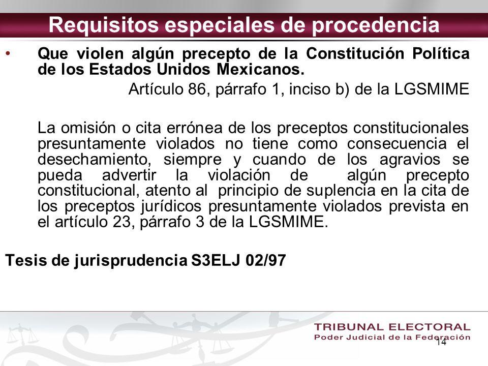 14 Requisitos especiales de procedencia Que violen algún precepto de la Constitución Política de los Estados Unidos Mexicanos. Artículo 86, párrafo 1,