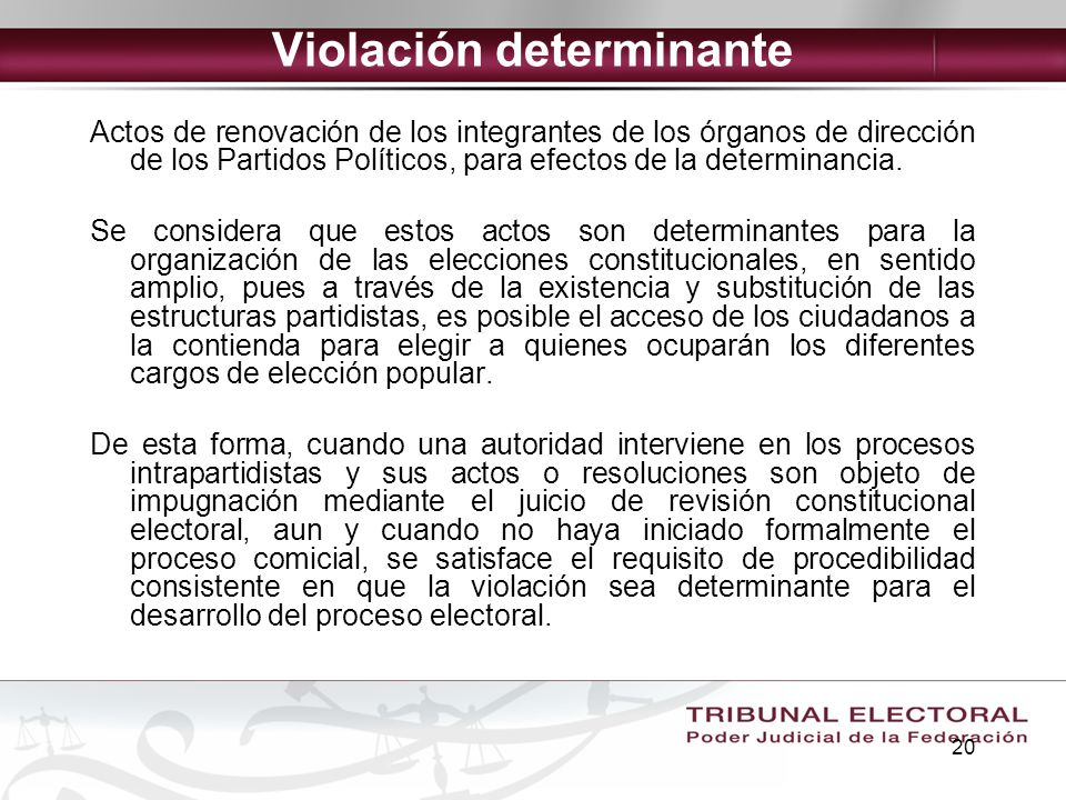 20 Violación determinante Actos de renovación de los integrantes de los órganos de dirección de los Partidos Políticos, para efectos de la determinanc