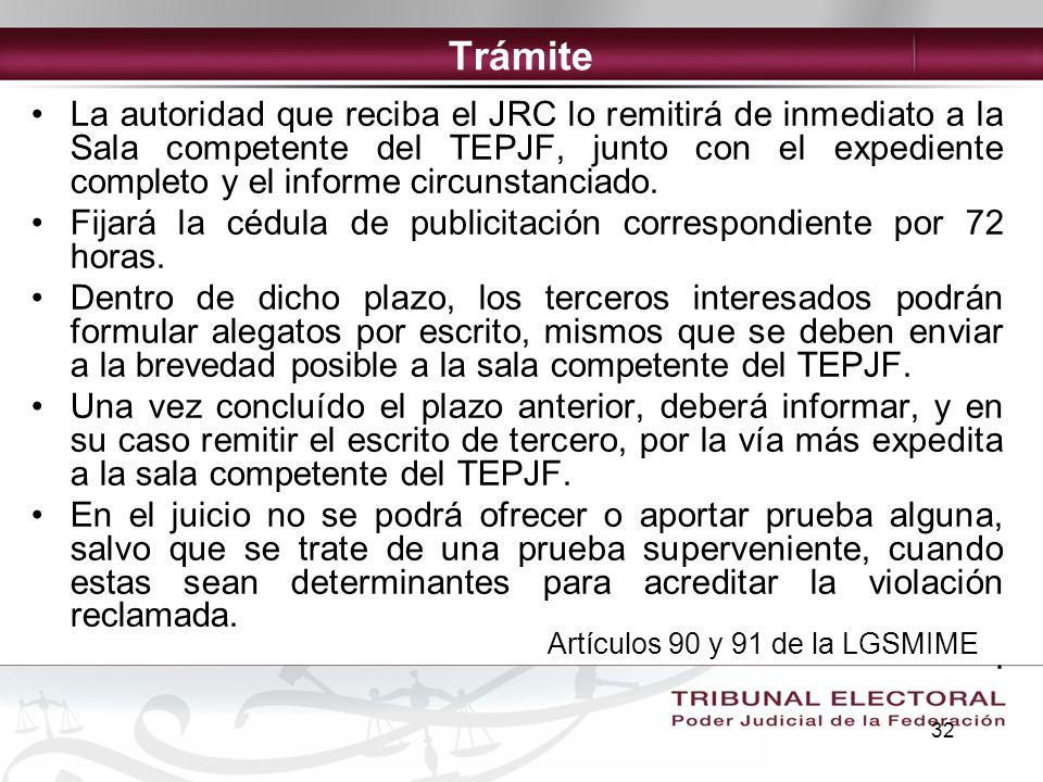 32 Trámite La autoridad que reciba el JRC lo remitirá de inmediato a la Sala competente del TEPJF, junto con el expediente completo y el informe circu