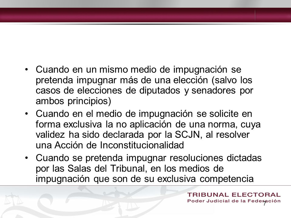 7 Cuando en un mismo medio de impugnación se pretenda impugnar más de una elección (salvo los casos de elecciones de diputados y senadores por ambos p