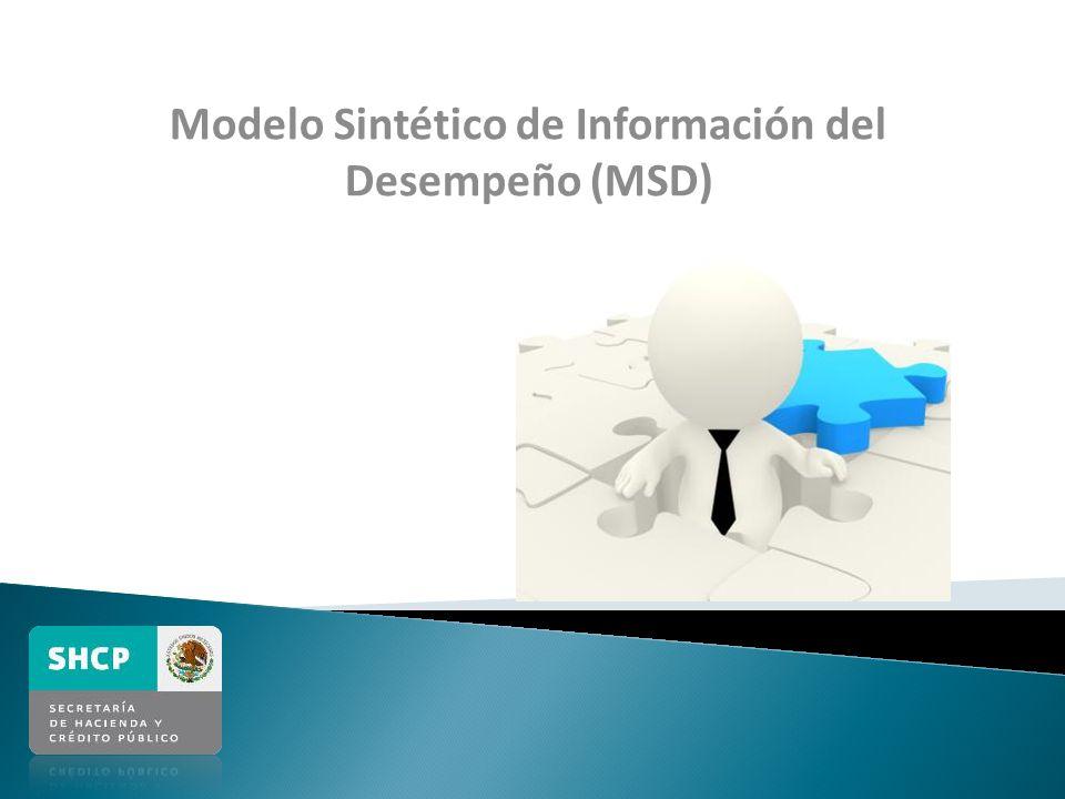 38 Modelo Sintético de Información del Desempeño (MSD) Uno de los principales retos del Presupuesto basado en Resultados y el Sistema de Evaluación del Desempeño (PbR-SED) ha sido la construcción de una herramienta que permita que la información de desempeño (el seguimiento y la evaluación) sea considerada para la toma de decisiones, de tal forma que se logre integrar, concentrar, consolidar y sintetizar la información disponible.