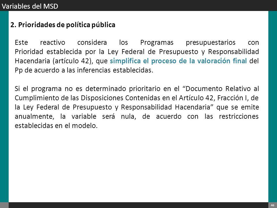 47 La valoración de los resultados de la MIR es considerada, de acuerdo a las siguientes reglas: Si el programa no tiene MIR, la variable será nula.