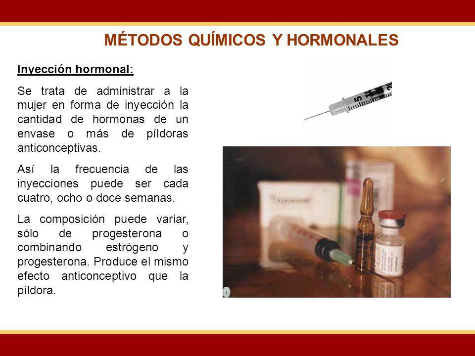 Inyección hormonal: Se trata de administrar a la mujer en forma de inyección la cantidad de hormonas de un envase o más de píldoras anticonceptivas. A