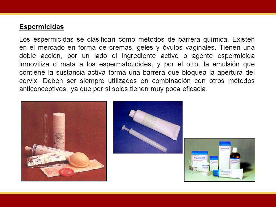 Espermicidas Los espermicidas se clasifican como métodos de barrera química. Existen en el mercado en forma de cremas, geles y óvulos vaginales. Tiene