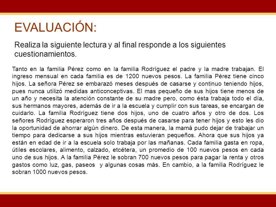 EVALUACIÓN: Realiza la siguiente lectura y al final responde a los siguientes cuestionamientos. Tanto en la familia Pérez como en la familia Rodríguez