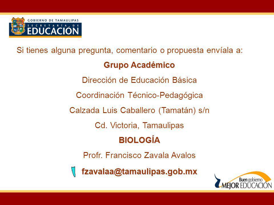 Si tienes alguna pregunta, comentario o propuesta envíala a: Grupo Académico Dirección de Educación Básica Coordinación Técnico-Pedagógica Calzada Lui