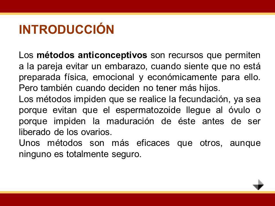 INTRODUCCIÓN Los métodos anticonceptivos son recursos que permiten a la pareja evitar un embarazo, cuando siente que no está preparada física, emocion