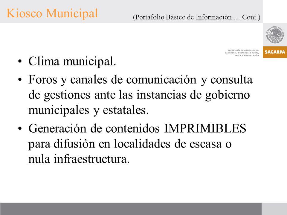 Kiosco Municipal Clima municipal. Foros y canales de comunicación y consulta de gestiones ante las instancias de gobierno municipales y estatales. Gen