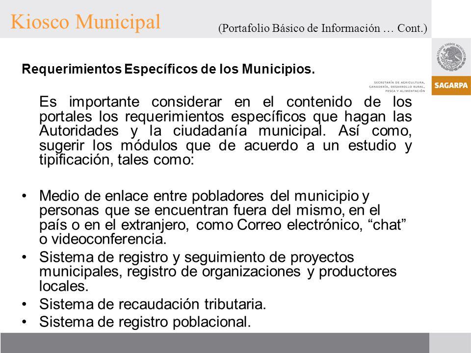 Requerimientos Específicos de los Municipios. Es importante considerar en el contenido de los portales los requerimientos específicos que hagan las Au