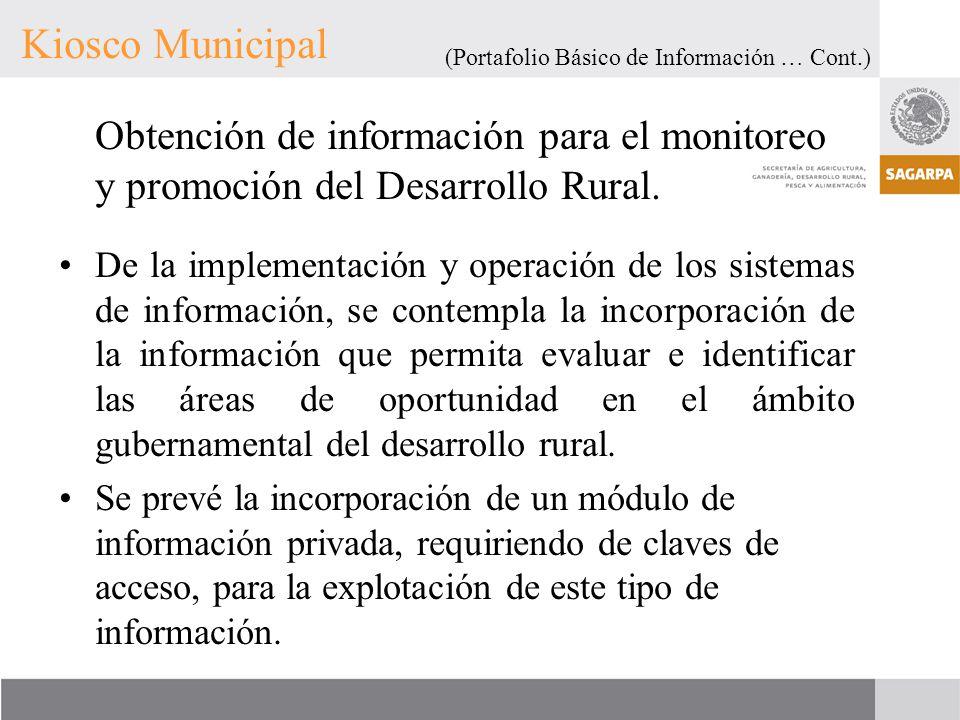 Obtención de información para el monitoreo y promoción del Desarrollo Rural. De la implementación y operación de los sistemas de información, se conte