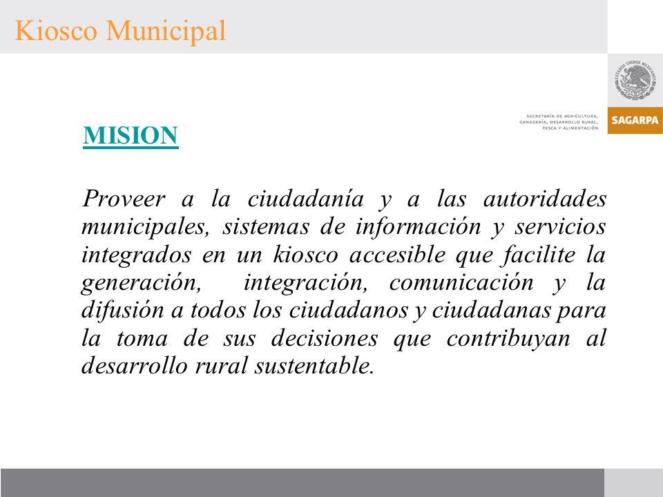 MISION Proveer a la ciudadanía y a las autoridades municipales, sistemas de información y servicios integrados en un kiosco accesible que facilite la