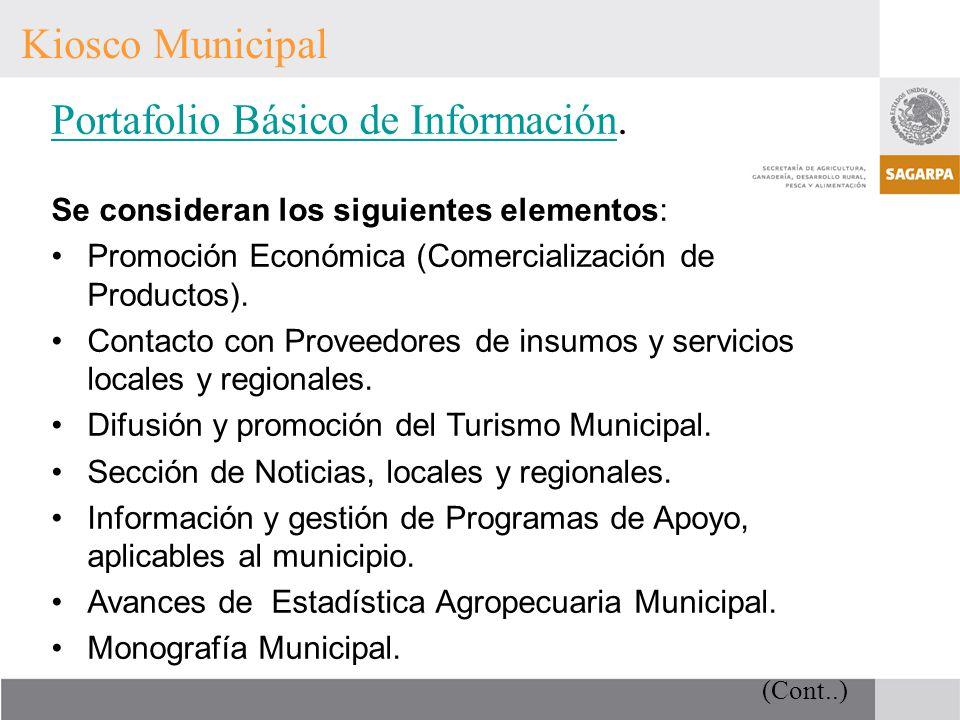 Kiosco Municipal Portafolio Básico de InformaciónPortafolio Básico de Información. Se consideran los siguientes elementos: Promoción Económica (Comerc