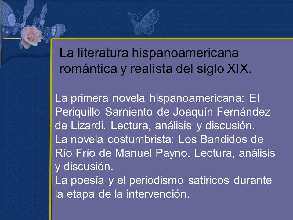 La literatura hispanoamericana romántica y realista del siglo XIX. La primera novela hispanoamericana: El Periquillo Sarniento de Joaquín Fernández de