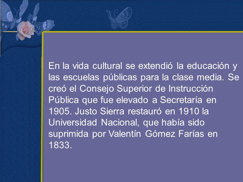 En la vida cultural se extendió la educación y las escuelas públicas para la clase media. Se creó el Consejo Superior de Instrucción Pública que fue e