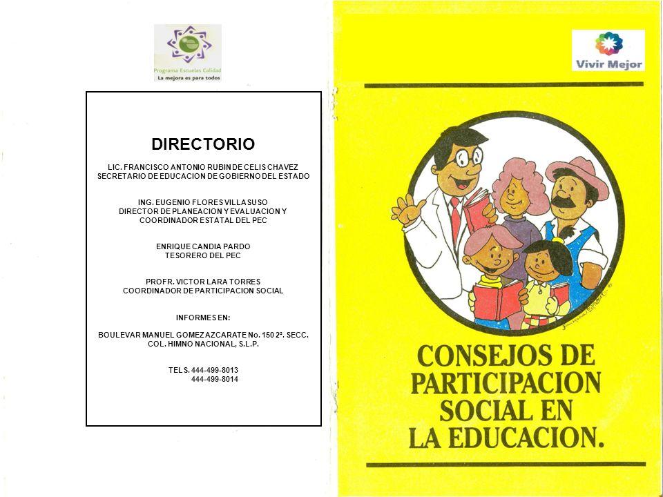 DIRECTORIO LIC. FRANCISCO ANTONIO RUBIN DE CELIS CHAVEZ SECRETARIO DE EDUCACION DE GOBIERNO DEL ESTADO ING. EUGENIO FLORES VILLASUSO DIRECTOR DE PLANE