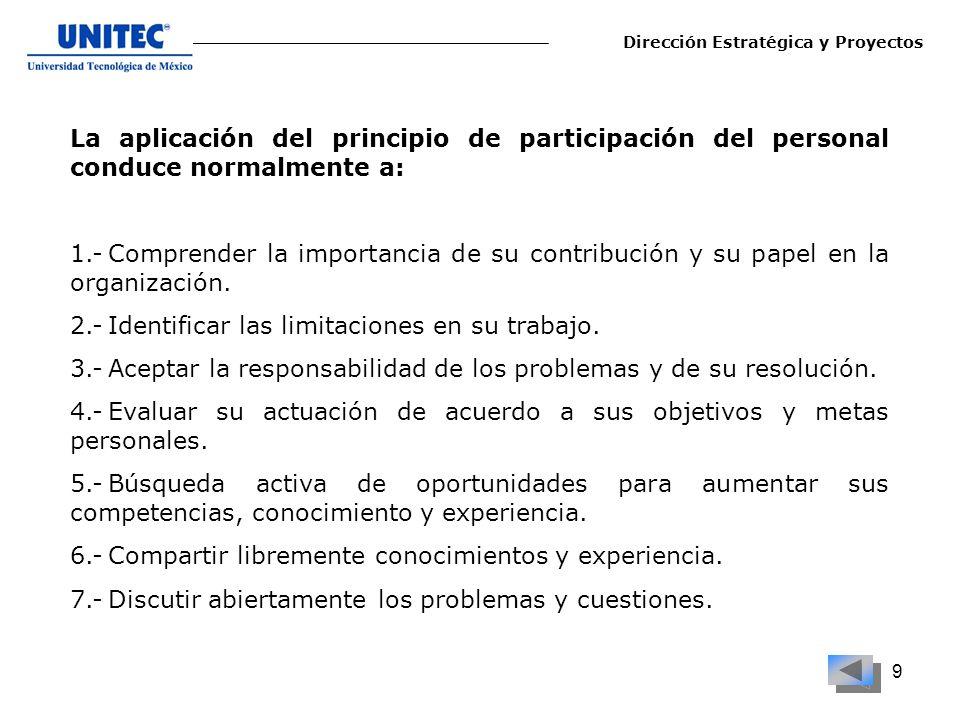 9 La aplicación del principio de participación del personal conduce normalmente a: 1.-Comprender la importancia de su contribución y su papel en la or