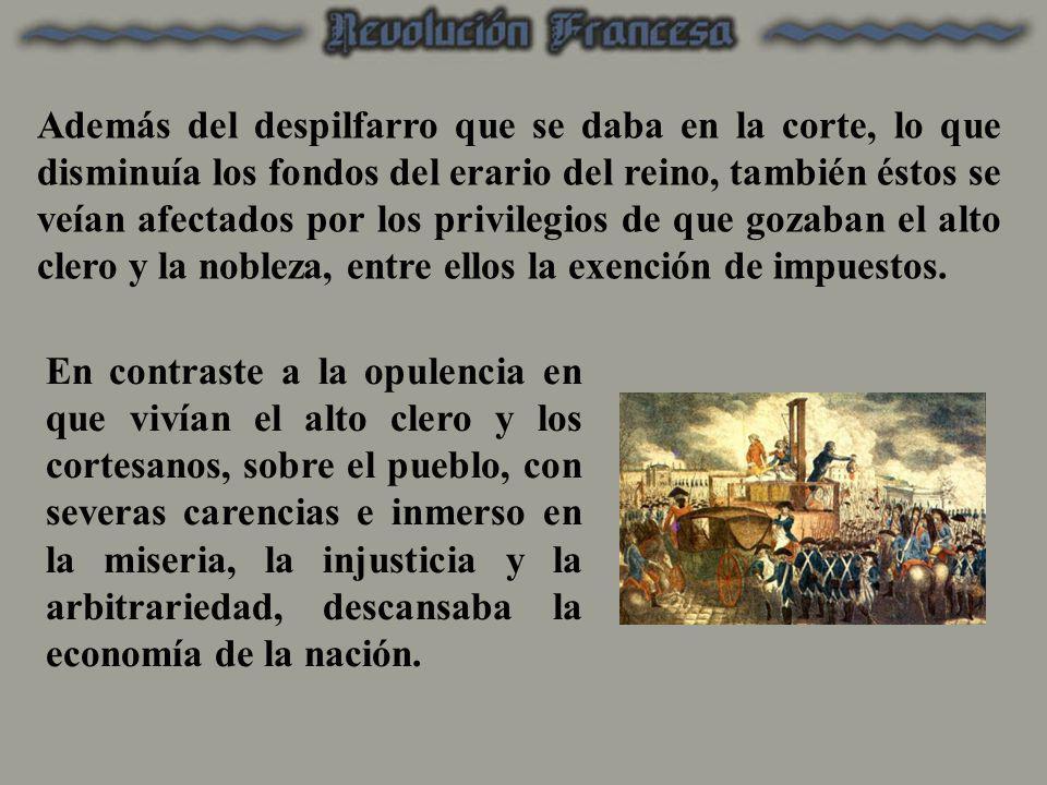 Además del despilfarro que se daba en la corte, lo que disminuía los fondos del erario del reino, también éstos se veían afectados por los privilegios