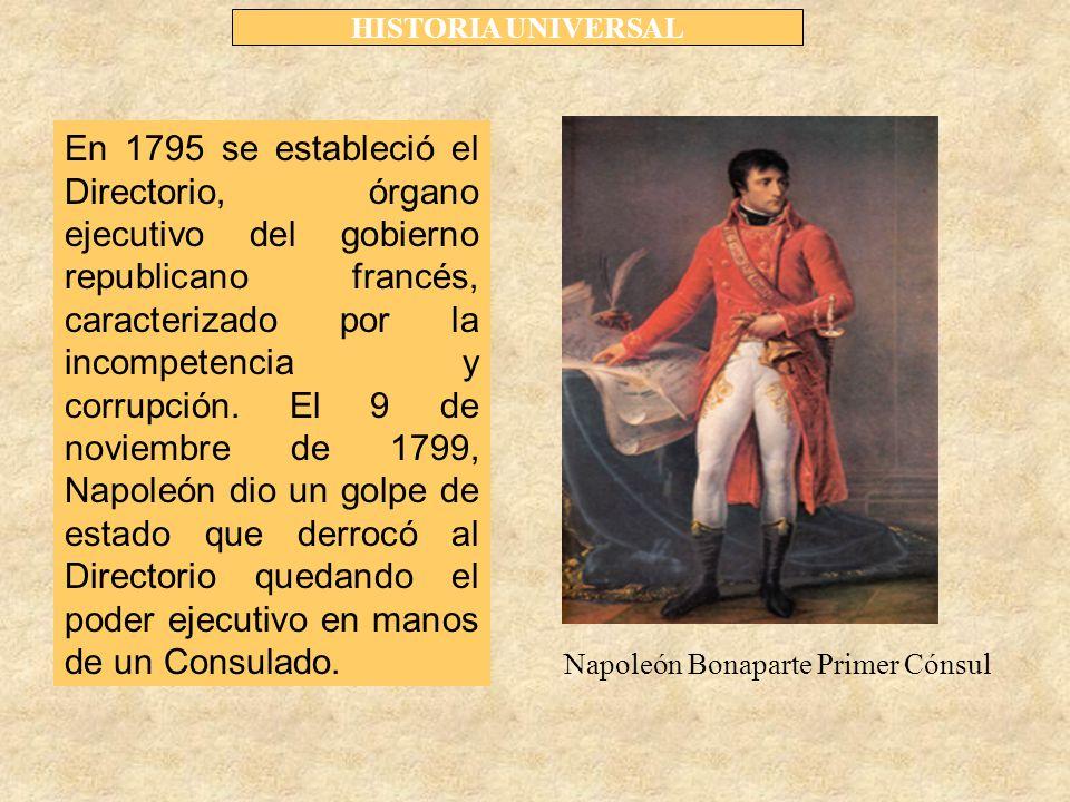 HISTORIA UNIVERSAL En 1795 se estableció el Directorio, órgano ejecutivo del gobierno republicano francés, caracterizado por la incompetencia y corrupción.