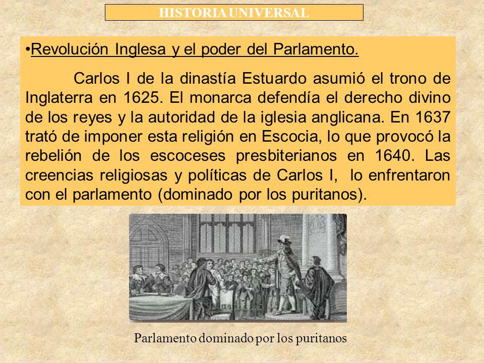 HISTORIA UNIVERSAL Revolución Inglesa y el poder del Parlamento.