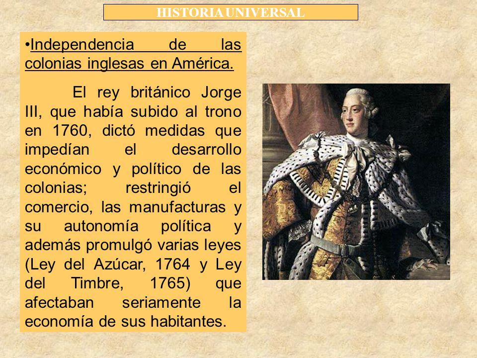 HISTORIA UNIVERSAL Independencia de las colonias inglesas en América.