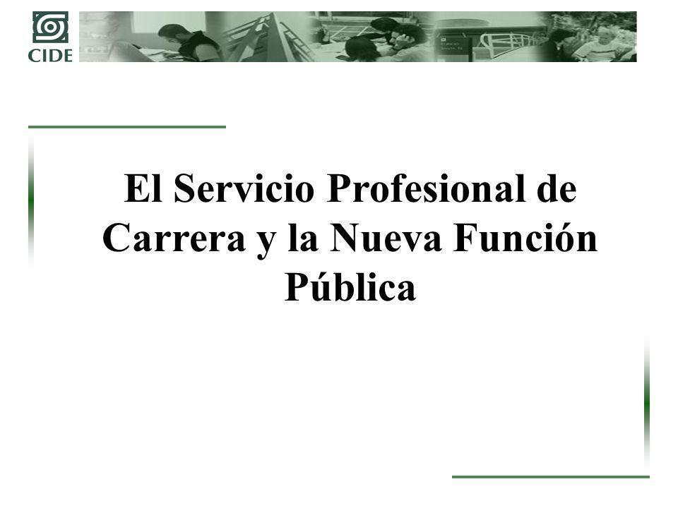 El Servicio Profesional de Carrera y la Nueva Función Pública