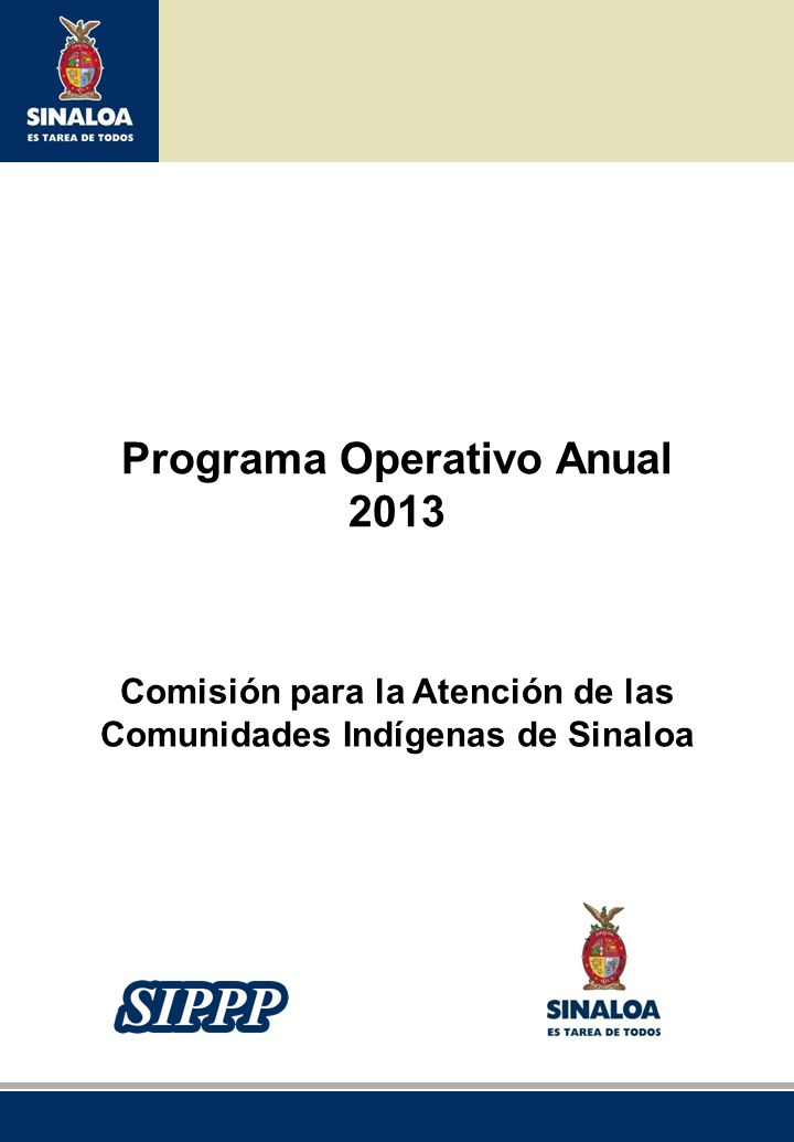 Sistema Integral de Planeación, Programación y Presupuestación del Gasto Público Proceso para el Ejercicio Fiscal del año 2013 FORMATO POA-09 Hoja de Estructura Programática de Dependencia 2013 Dependencia u Organismo:0502040202 Comisión para la Atención de las Comunidades Indígenas de Sinaloa (COPACIS) Función:Salud y Asistencia Social Subfunción:Brindar Asistencia Social Clave del Programa Denominación del Programa Clave del Proyecto Denominación del Proyecto 36 Desarrollo Social Incluyente Brindar apoyo y ayuda diversa a las Comunidades indígenas sinaloenses.