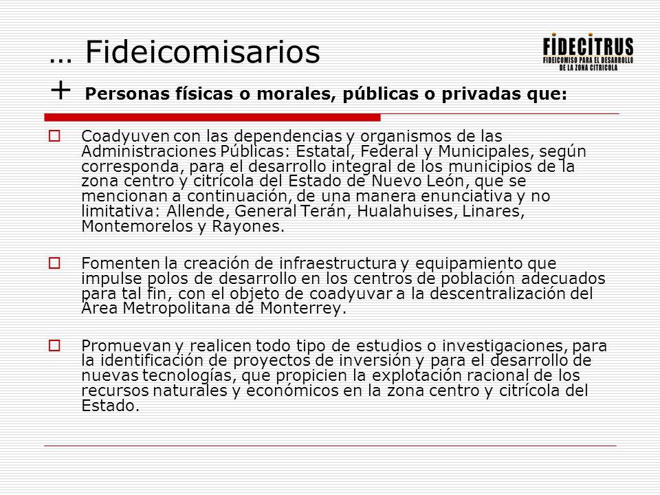 … Fideicomisarios + Personas físicas o morales, públicas o privadas que: Coadyuven con las dependencias y organismos de las Administraciones Públicas: