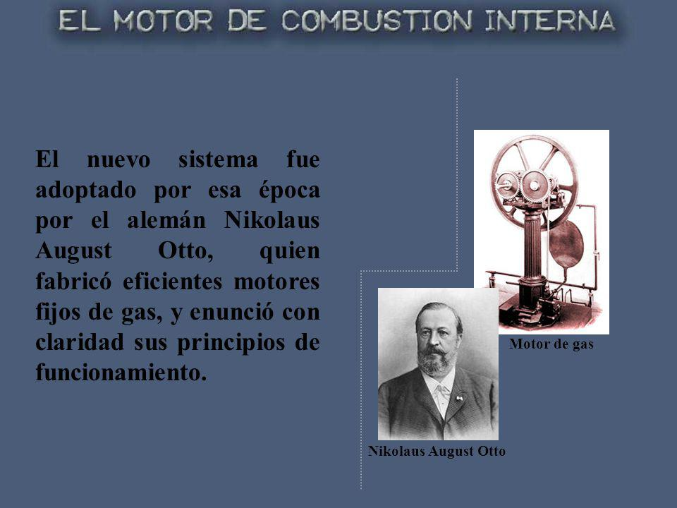 El nuevo sistema fue adoptado por esa época por el alemán Nikolaus August Otto, quien fabricó eficientes motores fijos de gas, y enunció con claridad