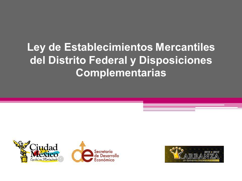 La Ley de Establecimientos Mercantiles fue publicada en la Gaceta Oficial del Distrito Federal el día 20 de Enero de 2011 y entró en vigor el 4 de marzo de ese mismo año.