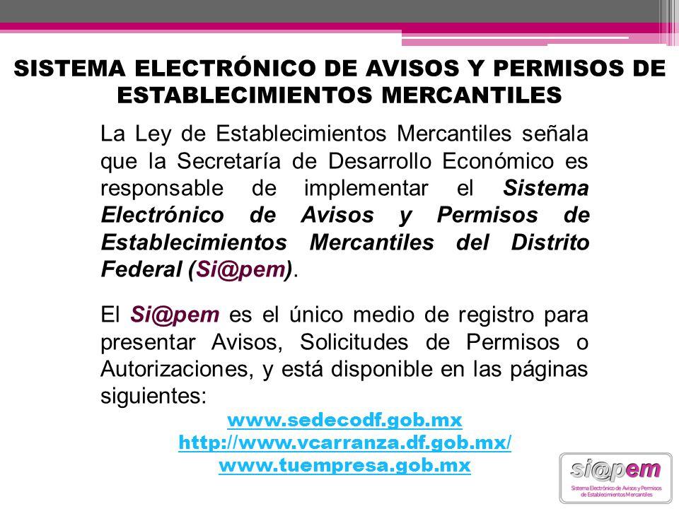 La Ley de Establecimientos Mercantiles señala que la Secretaría de Desarrollo Económico es responsable de implementar el Sistema Electrónico de Avisos
