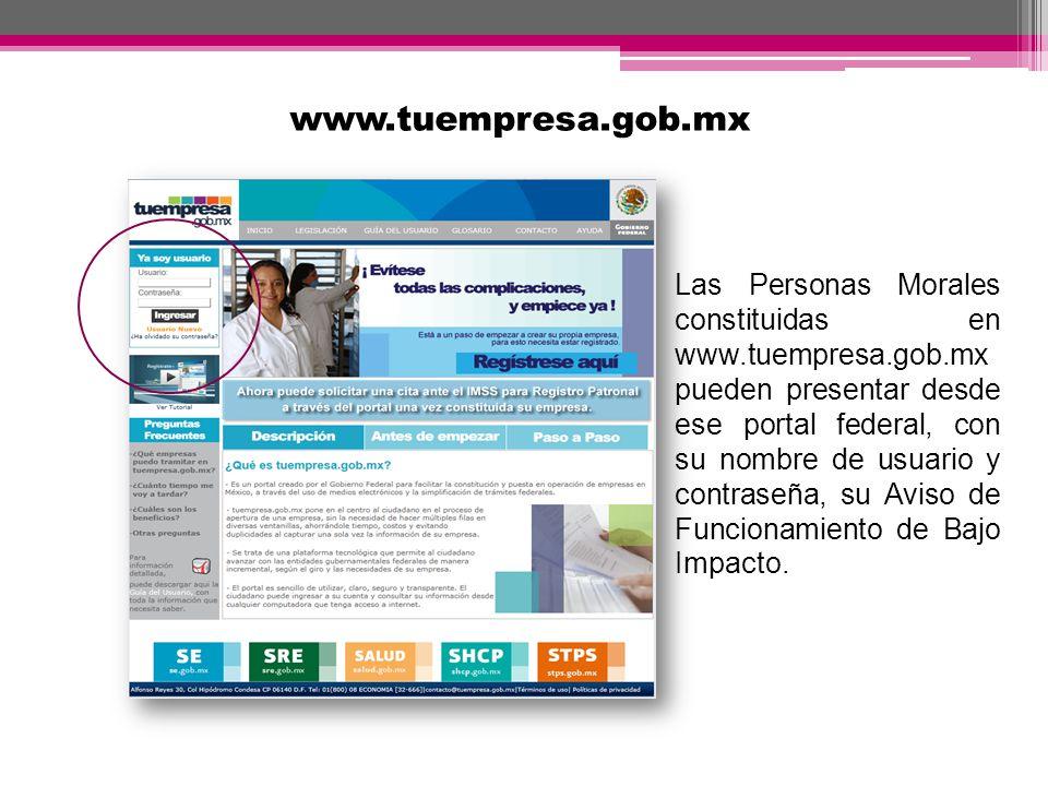 Las Personas Morales constituidas en www.tuempresa.gob.mx pueden presentar desde ese portal federal, con su nombre de usuario y contraseña, su Aviso d
