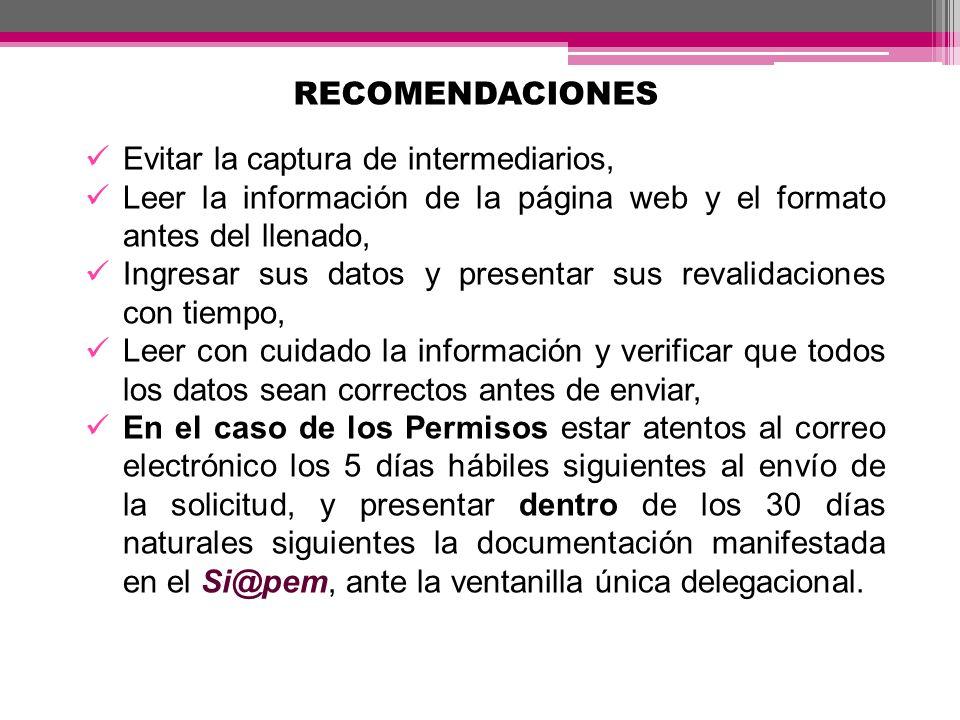RECOMENDACIONES Evitar la captura de intermediarios, Leer la información de la página web y el formato antes del llenado, Ingresar sus datos y present