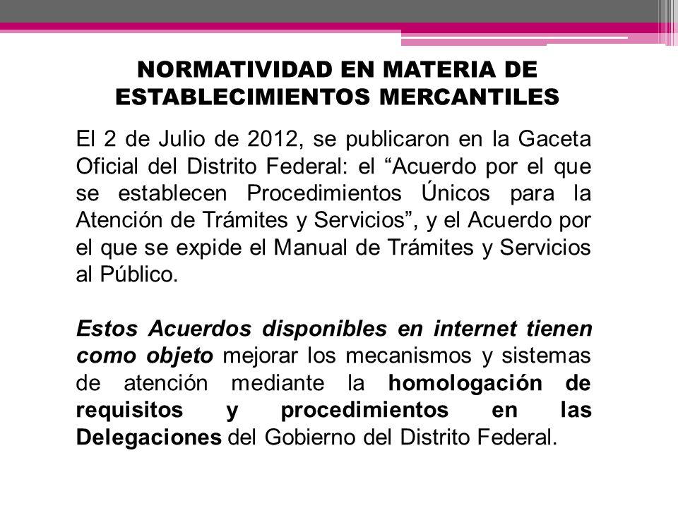 El 2 de Julio de 2012, se publicaron en la Gaceta Oficial del Distrito Federal: el Acuerdo por el que se establecen Procedimientos Únicos para la Aten