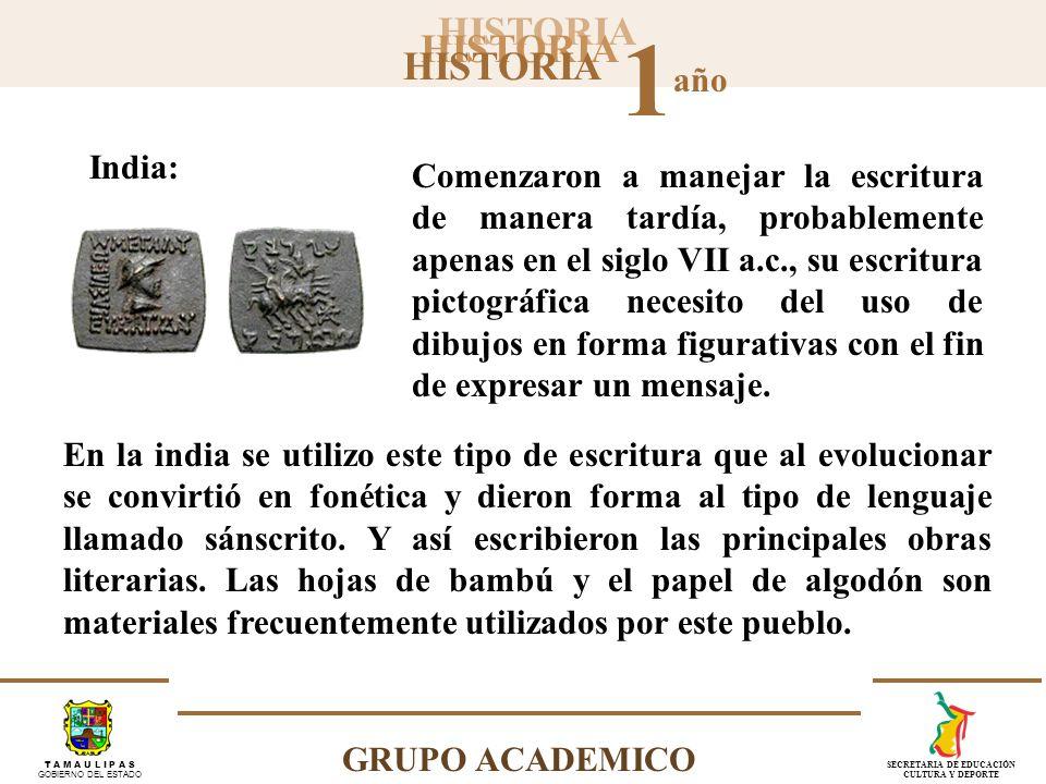 HISTORIA 1 año GRUPO ACADEMICO T A M A U L I P A S GOBIERNO DEL ESTADO SECRETARIA DE EDUCACIÓN CULTURA Y DEPORTE Debido a la intensa actividad comercial, se contó desde hace aproximadamente 4000 años a.