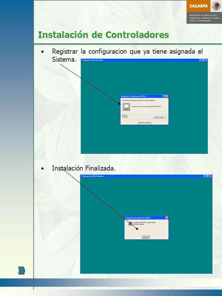 Instalación de Controladores Registrar la configuracion que ya tiene asignada el Sistema. Instalación Finalizada.