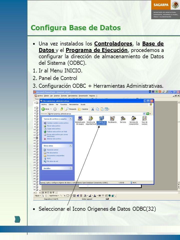 Configura Base de Datos Una vez instalados los Controladores, la Base de Datos y el Programa de Ejecución, procedemos a configurar la dirección de alm