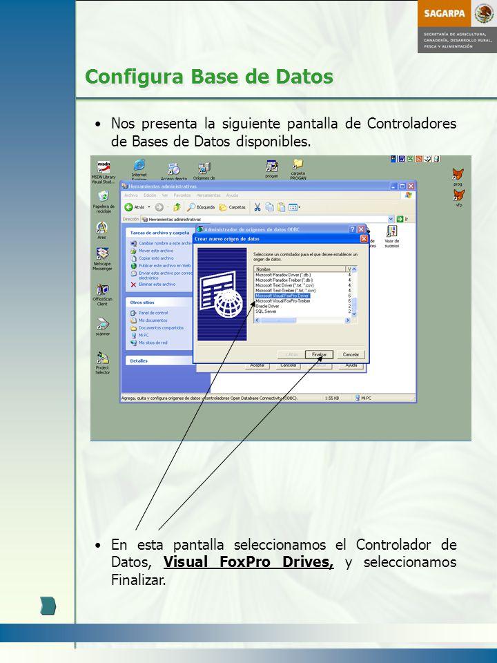 Configura Base de Datos Nos presenta la siguiente pantalla de Controladores de Bases de Datos disponibles. En esta pantalla seleccionamos el Controlad