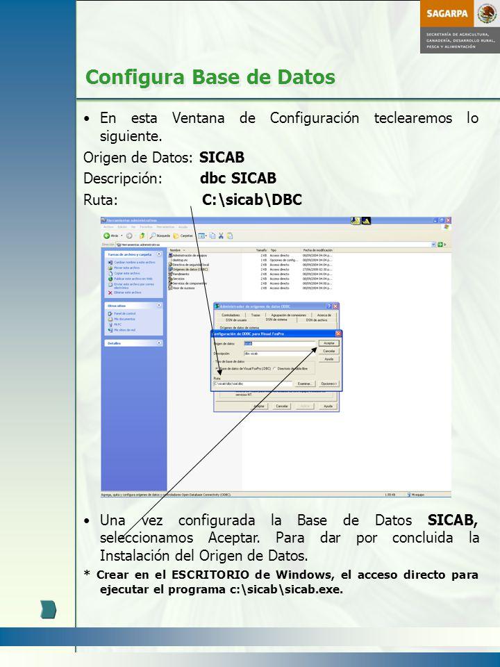 En esta Ventana de Configuración teclearemos lo siguiente. Origen de Datos: SICAB Descripción: dbc SICAB Ruta: C:\sicab\DBC Una vez configurada la Bas